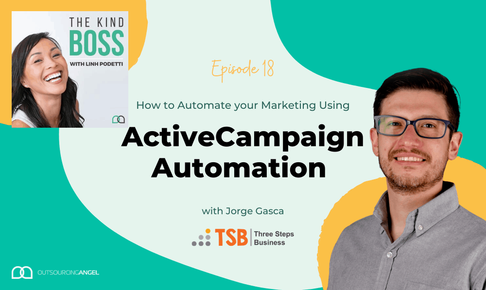 How to Automate your Business Using ActiveCampaign Automation with Jorge Gasca