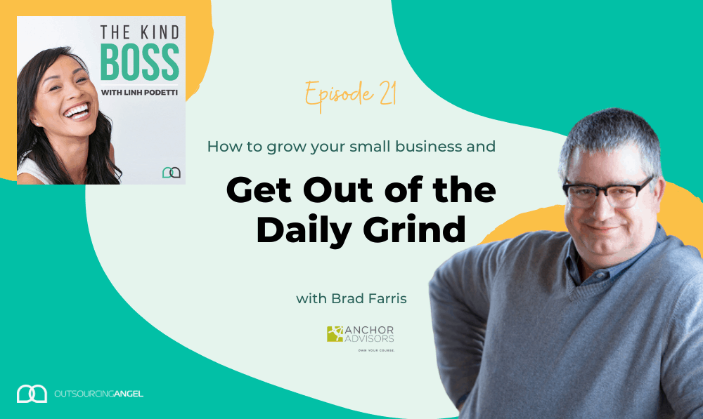 How to Grow Your Small Business and Get Out of the Daily Grind with Brad Farris