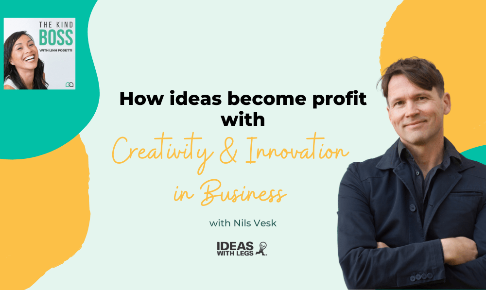Creativity and Innovation in Business How ideas become profit with Nils Vesk Ep # 24