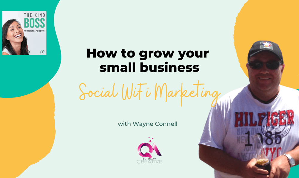 How to Grow your Small Business with Social Wifi Marketing with Wayne Connell | The Kind Boss Episode #27