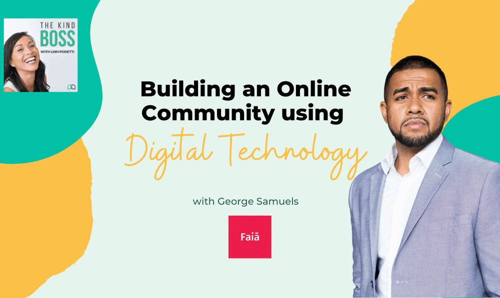 Building Online Community Using Digital Technology with George Samuels The Kind Boss Ep#31