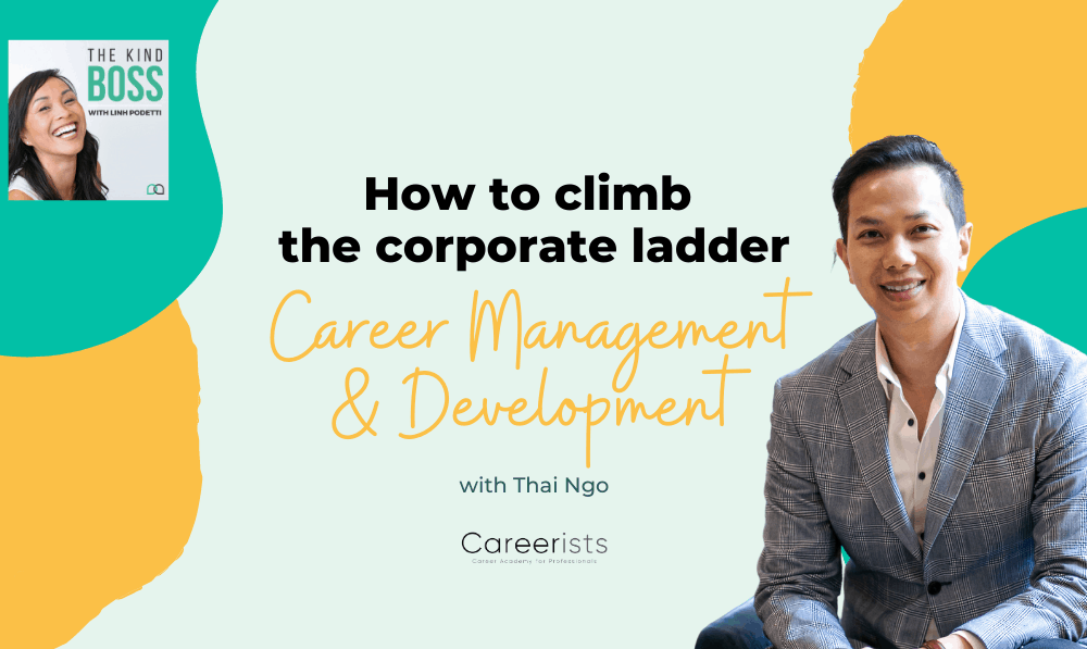 How To Have A Successful Career You Love with Thai Ngo | The Kind Boss Episode #29