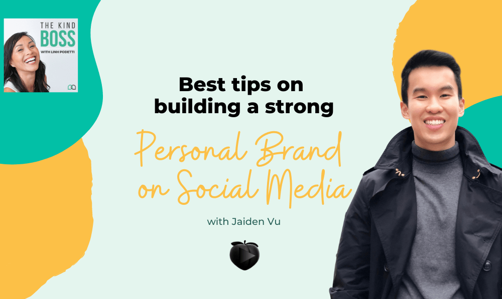 Best tips on building a strong personal brand on social media from Jaiden Vu The Kind Boss Ep# 37