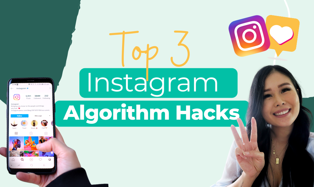 Top 3 Instagram Algorithm Hacks Blog Article
