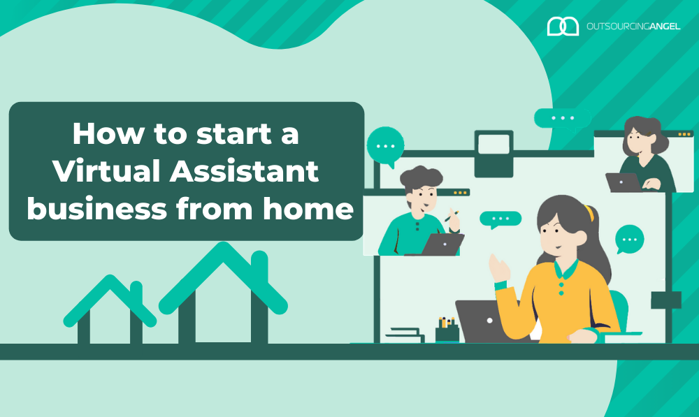 How to start a Virtual Assistant business Setup your business from home