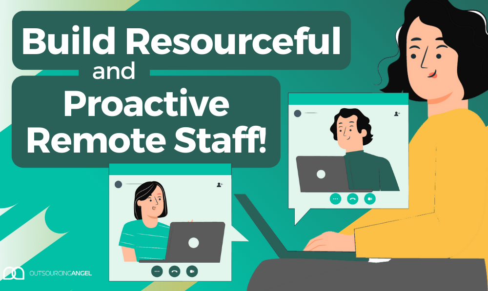 How to train a Virtual Assistant. Build resourceful and proactive remote staff!